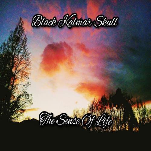 Black Kalmar Skull — The Sense of Life (2020)