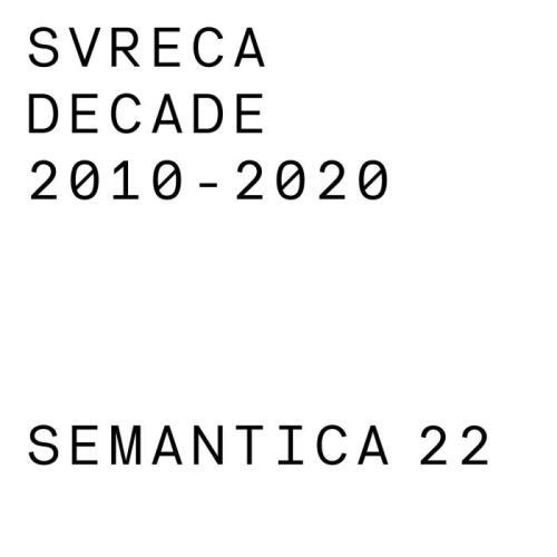Svreca Decade 2010 2020 — Semantica Records (2020)