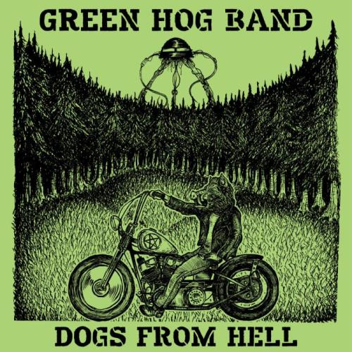 Green Hog Band — Dogs From Hell (2020)