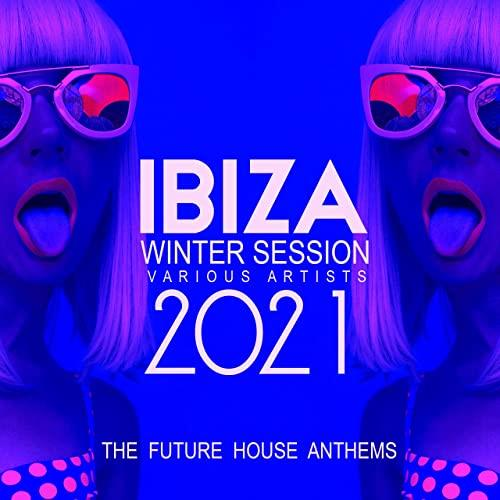 Ibiza Winter Session 2021 (The Future House Anthems) (2020)