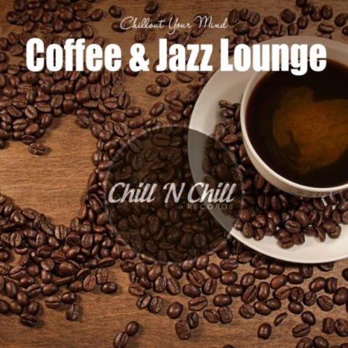 Coffee & Jazz Lounge: Chillout Your Mind (2020)