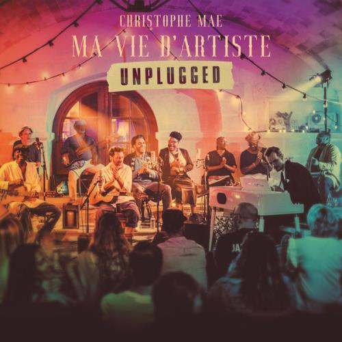 Christophe Mae — Ma Vie D'artiste Unplugged (2020)