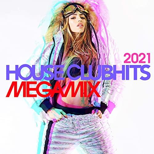 House Clubhits Megamix 2021 (2020)