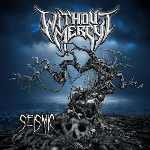 Without Mercy — Seismic (2020)