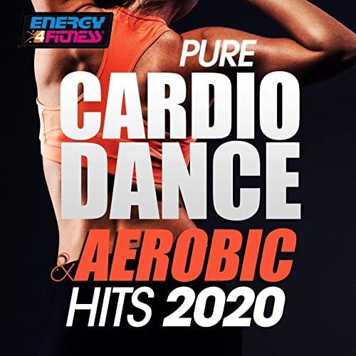 Pure Cardio Dance & Aerobic Hits 2020 (2020)