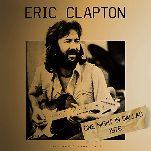 Eric Clapton — One Night In Dallas 1976 (Live) (2020)