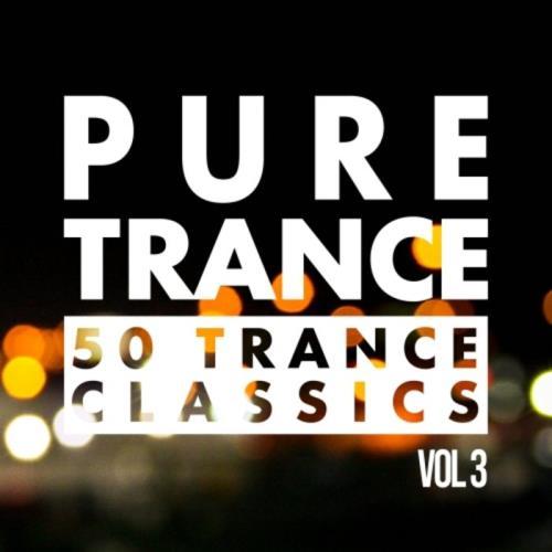Pure Trance, Vol. 3  50 Trance Classics (2020)
