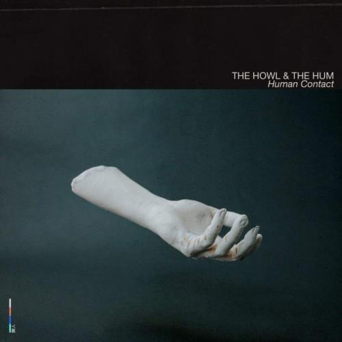 The Howl & The Hum — Human Contact (2020) FLAC