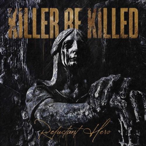 Killer Be Killed — Reluctant Hero (2020) FLAC