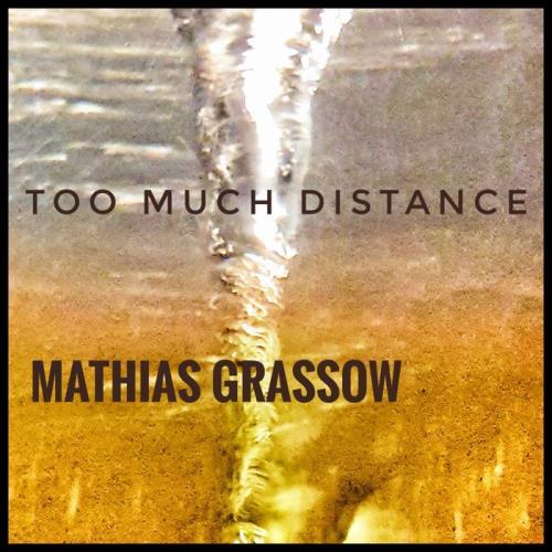 Mathias Grassow — Too Much Distance (2020)