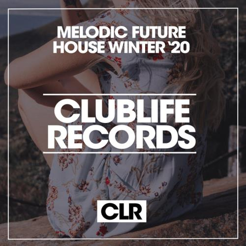 Melodic Future House Winter '20 (2020)