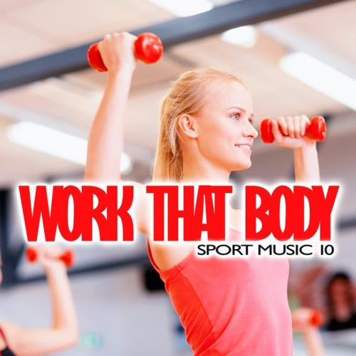 Work That Body Sport Music Vol 10 (2020)