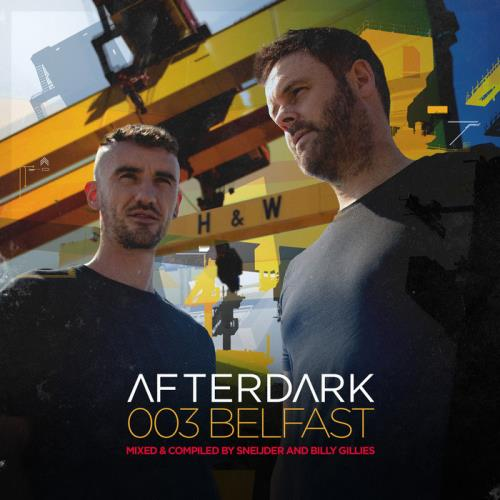 Afterdark 003: Belfast (Mixed & Compiled by Sneijder & Billy) [2CD] (2020) FLAC