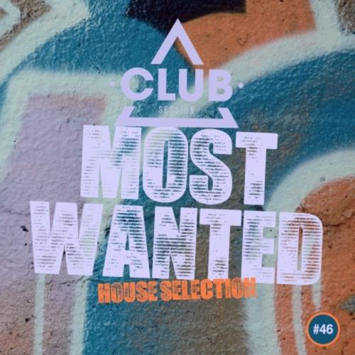 Most Wanted — House Selection, Vol. 46 (2020)