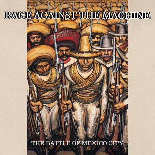 Rage Against The Machine  — The Battle Of Mexico City (Live) (2020)