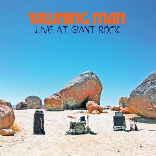 Yawning Man — Live At Giant Rock (2020)