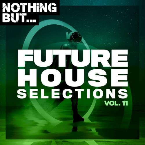 Nothing But... Future House Selections Vol 11 (2020)