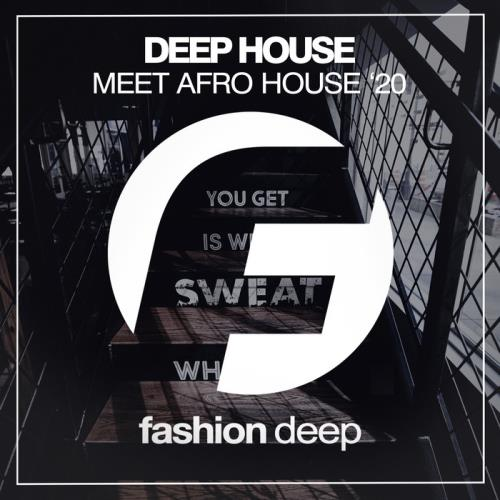 Deep House Meet Afro House '20 (2020)