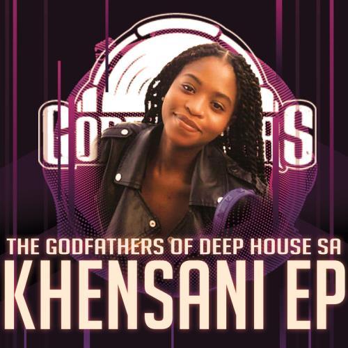 The Godfathers Of Deep House SA — Khensani EP (Nostalgic Mixes) (2020)