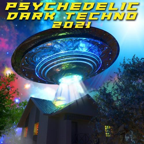 Psychedelic Dark Techno 2021 (2020)