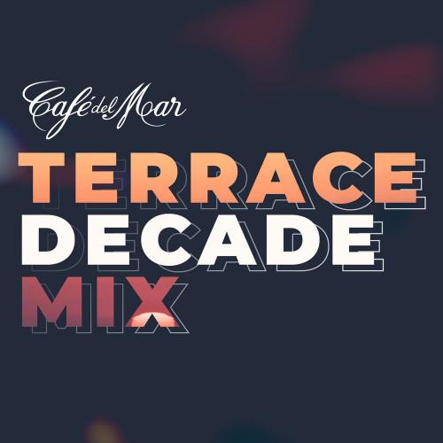 Café Del Mar: Terrace Decade Mix [DJ Mix] (2020) FLAC