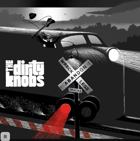 The Dirty Knobs — Wreckless Abandon (2020) FLAC