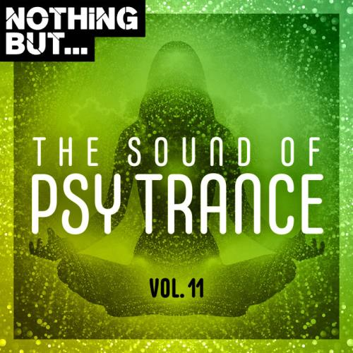 Nothing But... The Sound of Psy Trance, Vol. 11 (2020)