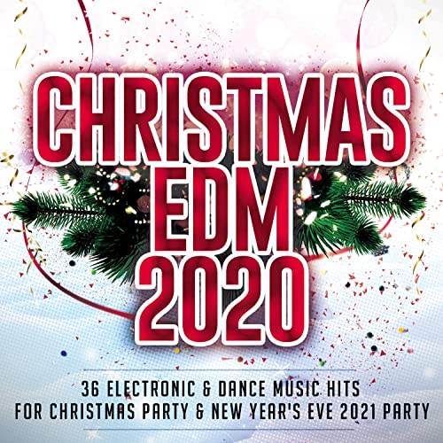 Christmas EDM 2020 (36 Electronic & Dance Music Hits) (2020)