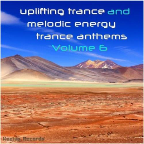 Uplifting Trance & Melodic Energy Trance Anthems Vol. 6 (2020)