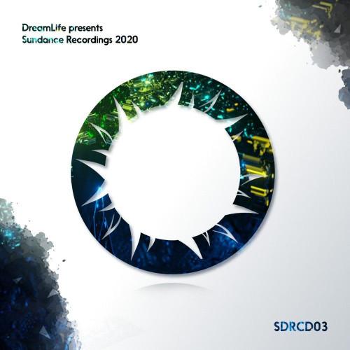 DreamLife Presents: Sundance Recordings 2020 (2020)