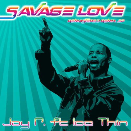Jay P. Feat Ice Thin — Savage Love (Remastered Remix Ep) (2020)