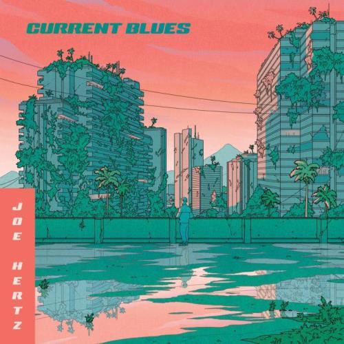 Joe Hertz — Current Blues (2020)