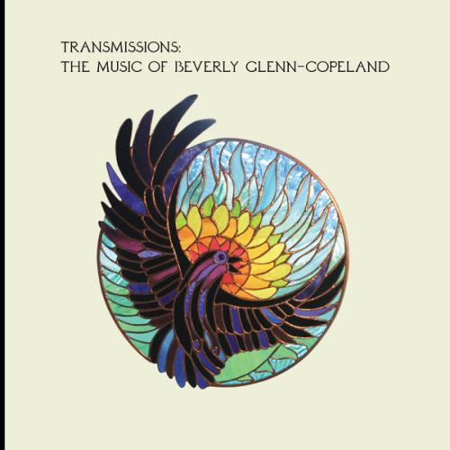 Transmissions: The Music Of Beverly Glenn-Copeland (2020)