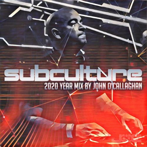 Subculture 2020 (Mixed by John O'Callaghan) (2020)