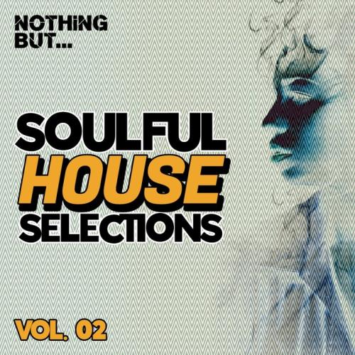 Nothing But... Soulful House Selections, Vol. 02 (2020)