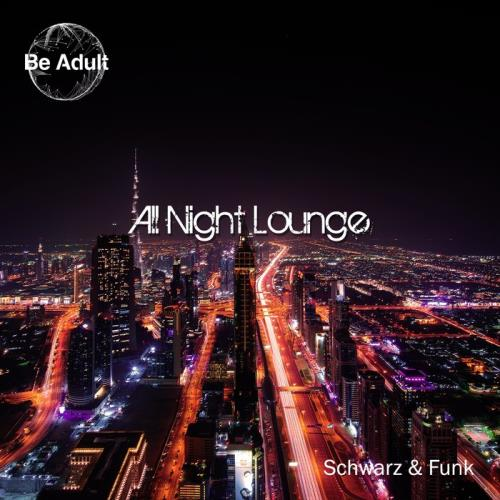 Schwarz & Funk — All Night Lounge (2020)