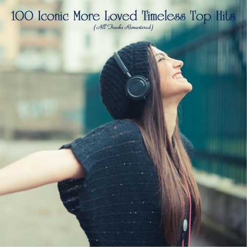 100 Iconic More Loved Timeless Top Hits (2021)
