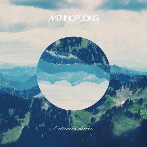 Menno De Jong — Collected Works (2021) FLAC