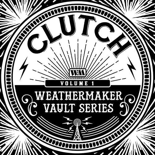 Clutch — The Weathermaker Vault Series Vol. I (2020)