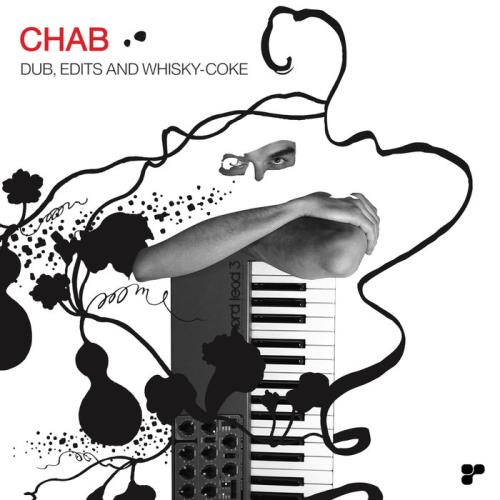 Chab — Dub Edits And Whisky-Coke (Remastered) (2020)
