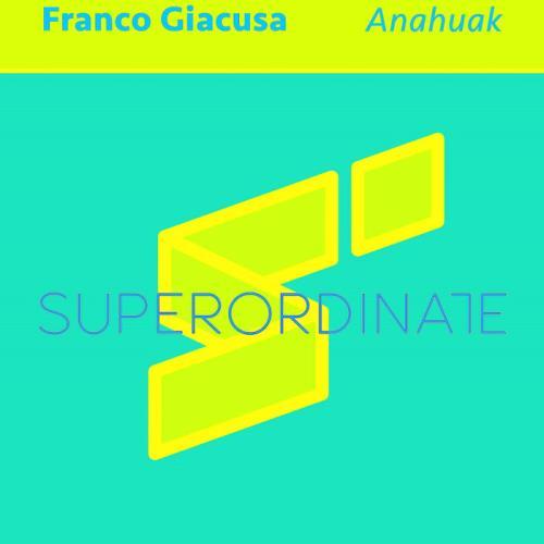 Franco Giacusa — Anahuak (2021)