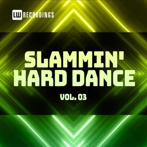 Slammin' Hard Dance, Vol. 3 (2021)