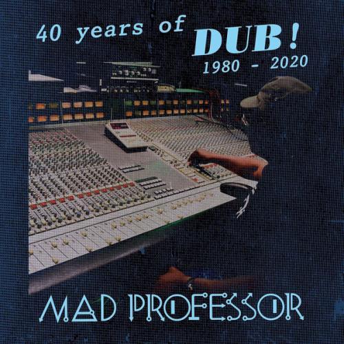 Mad Professor — 40 Years Of Dub (2020)