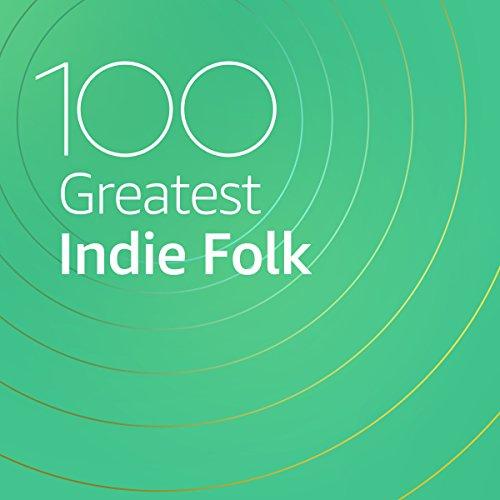 100 Greatest Indie Folk (2021)