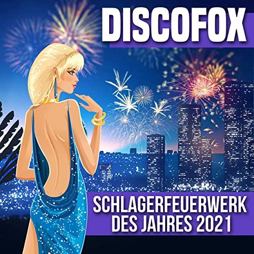 Discofox (Schlagerfeuerwerk des Jahres 2021) (2021)