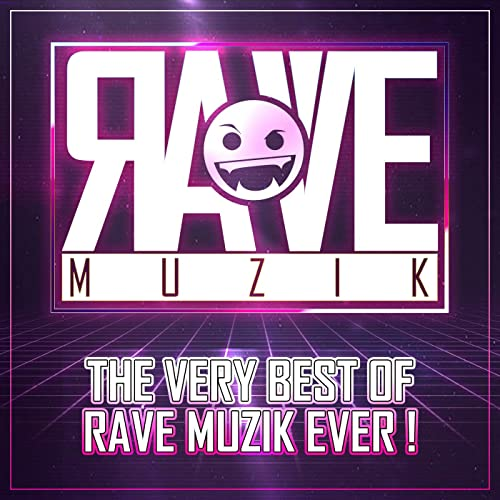 The Very Best of Rave Muzik Ever! (2021)