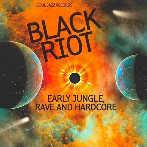 BLACK RIOT: Early Jungle, Rave & Hardcore (2020)