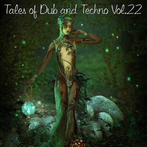 Tales Of Dub And Techno, Vol. 22 (2020)