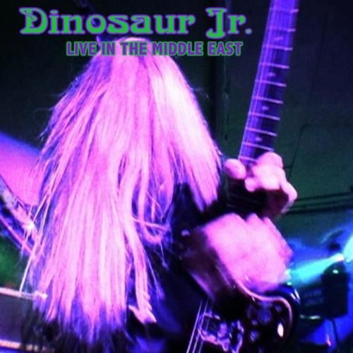 Dinosaur Jr. — Live In The Middle East (2021) FLAC