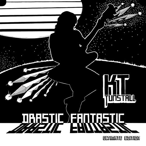 KT Tunstall — Drastic Fantastic (Ultimate Edition) (2020)